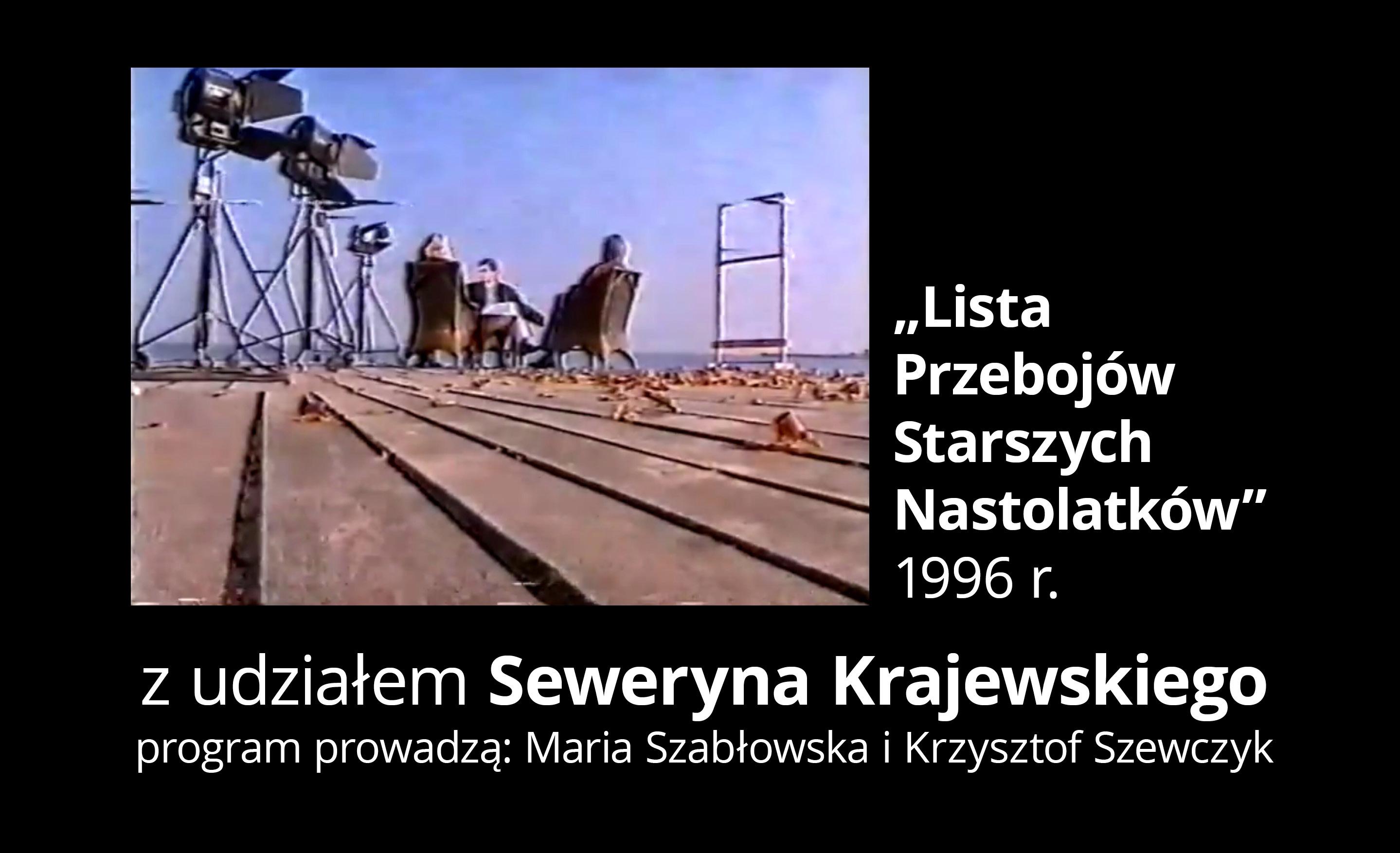"""""""Lista przebojów starszych nastolatków"""" z udziałem Seweryna Krajewskiego. 1996 r."""