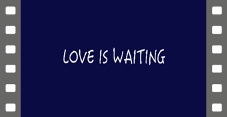 Love is waiting
